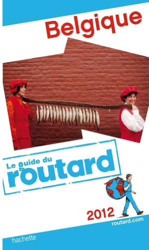 Guide du Routard Belgique 2012