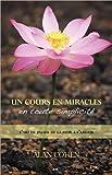 un cours en miracles en toute simplicit? l art de passer de la peur ? l amour