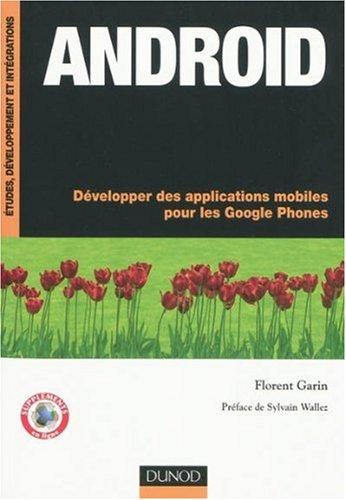 Android : Développer des applications mobiles pour les Google Phones