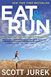 Eat & Run: My Unlikely Journey to Ultramarathon Greatness