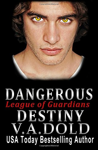 Dangerous Destiny: Romance with BITE: Romance with BITE: Volume 1 (League of Guardians)