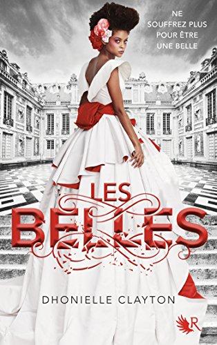 Les Belles - Livre I par [CLAYTON, Dhonielle]