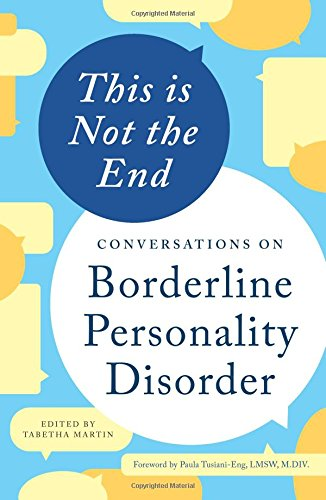 This Is Not the End: Conversations on Borderline Personality Disorder