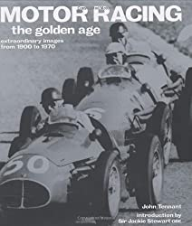 Motor Racing : The Golden Age: Extraordinary Images from 1900 to 1970