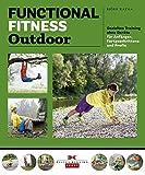 Functional Fitness Outdoor: Gezieltes Training ohne Geräte – für Anfänger, Fortgeschrittene und Prof…