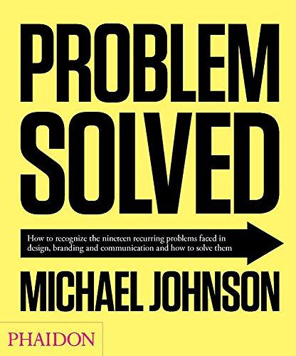 Problem Solved: A Primer in Design, Branding and Communication -