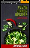 Vegan Dinner Recipes: 50 Delicious Vegan Dinner Recipes For Every Occasion (Vegan Dinners, Vegan Recipes, Vegan Cookbook, Vegan Diet, Vegan Dinner Recipes, ... Dinner Recipes Book 1) (English Edition)