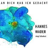An dich hab ich gedacht – Wader singt Schubert [Original Recording Remastered]