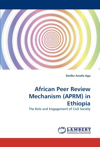 African Peer Review Mechanism (APRM) in Ethiopia: The Role and Engagement of Civil Society -