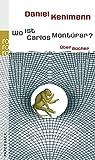 Wo ist Carlos Montúfar?: Über Bücher - Daniel Kehlmann
