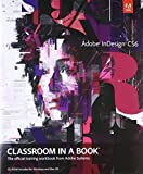 Adobe InDesign CS6 Classroom in a Book: The Official Training Workbook from Adobe Systems [With CDROM]