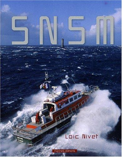 La Société Nationale de Sauvetage en Mer : Ses stations et ses canots de sauvetage