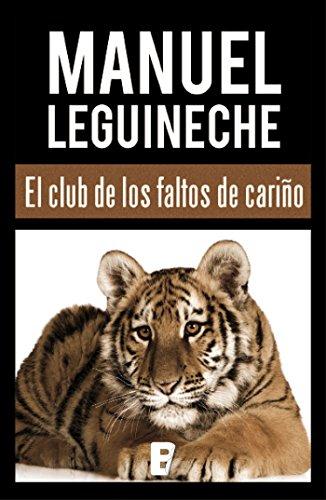 El club de los faltos de cariño por Manuel Leguineche