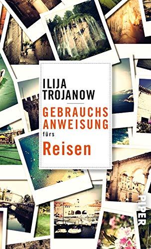 Buchseite und Rezensionen zu 'Gebrauchsanweisung fürs Reisen' von Ilija Trojanow
