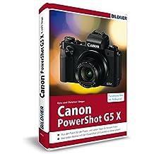 Canon PowerShot G5X - Für bessere Fotos von Anfang an!: Das Kamerahandbuch für den praktischen Einsatz