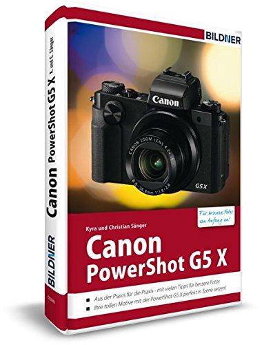 Canon PowerShot G5 X - Für bessere Fotos von Anfang an: Das Kamerahandbuch für den praktischen Einsatz