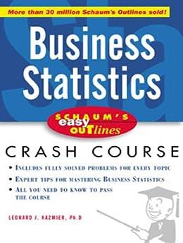 Schaum's Easy Outline of Busines Statistics: Based on ...