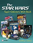 The Star Wars Super Collector's Wish...