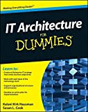 IT Architecture For Dummies (For Dummies Series)