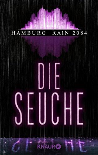 Buchseite und Rezensionen zu 'Hamburg Rain 2084. Die Seuche' von Andreas Geist