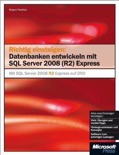 Richtig einsteigen: Datenbanken entwickeln mit SQL Server 2008 (R2) Express: Mit SQL Server 2008 R2 Express auf DVD (Sql 2008)