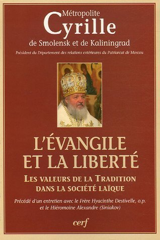 L'Evangile et la libert : Les valeurs de la Tradition dans la socit laque de Cyrille de Smolensk et de Kaliningrad (8 juin 2006) Broch