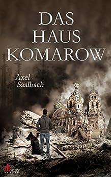 Das Haus Komarow von [Saalbach, Axel]