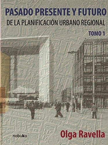 Pasado, presente y futuro de la planificacion urbano regional / Past, Present and Future of Regional Urban Planning por Olga Ravella