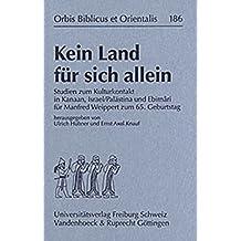 Kein Land für sich allein (Orbis Biblicus et Orientalis, Band 186)