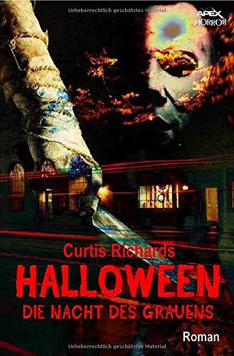 HALLOWEEN - DIE NACHT DES GRAUENS: Der Roman zum Film (Halloween Filme O)