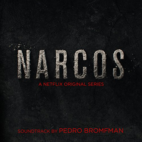 narcos-a-netflix-original-series-soundtrack