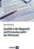 Qualität in der Diagnostik und Personalauswahl - der DIN-Ansatz