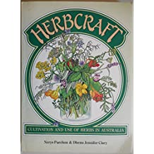 Herbcraft: The Cultivation and Use of Herbs