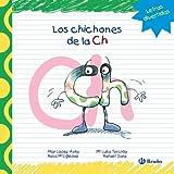 Los Chichones De La CH (Castellano - A Partir De 3 Años - Libros Didácticos - Las Divertidas Aventuras De Las Letras Y Los Números)