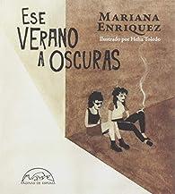 Ese verano a oscuras par Mariana Enríquez