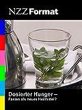NZZ Format - Dosierter Hunger: Fasten als neues Heilmittel?