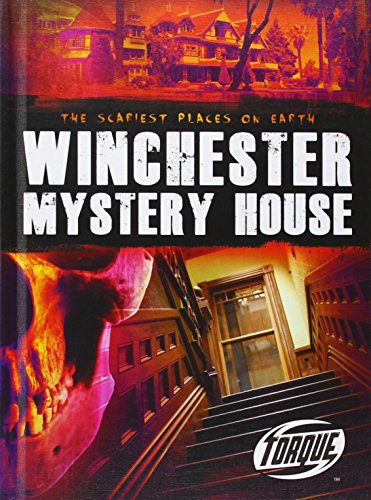 Winchester Mystery House (The Scariest Places on Earth) (Winchester Mystery House)