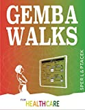 Gemba Walks for Healthcare: (Dropbox Excel File Links to Gemba Walk Template and Assessment) (English Edition)