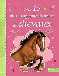 Mes plus incroyables histoires de chevaux Ed brochée