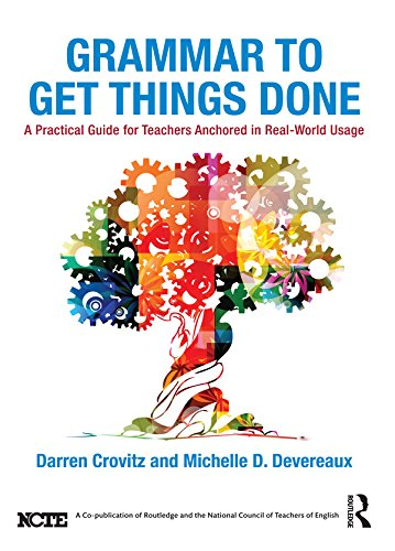 Grammar to Get Things Done: A Practical Guide for Teachers Anchored in Real-World Usage (English Edition)