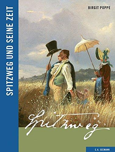 Spitzweg und seine Zeit (Künstler und ihre Zeit)