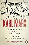 Karl Marx: Greatness and Illusion (English Edition)