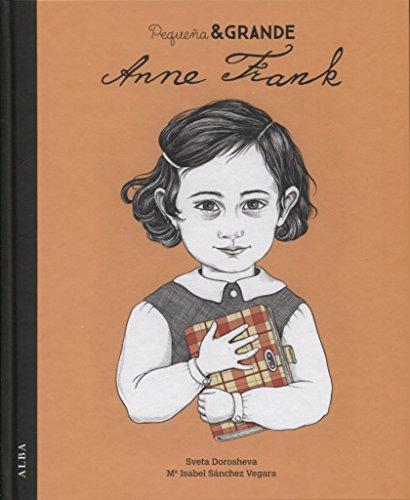 Pequeña y grande Anne Frank (Infantil Ilustrado)