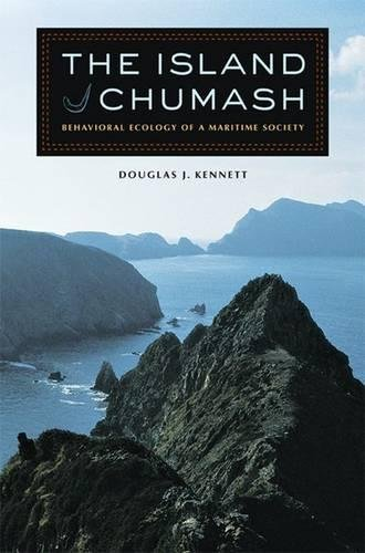 The Island Chumash - Behavioral Ecology of a Maritime Society