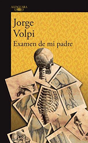 Examen de mi padre por Jorge Volpi