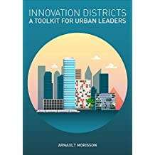 Innovation Districts: a Toolkit for Urban Leaders (English Edition)