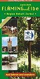 Zwischen Fläming und Elbe: Rad fahren und Wandern. Radwander- und Wanderkarte mit Innenstadtplan Zerbst und Plan der Wörlitzer Anlagen. 1:75000