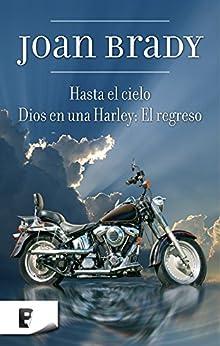Hasta el cielo / Dios en una Harley: El regreso de [Brady, Joan]