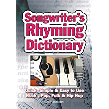 Songwriter's Rhyming Dictionary: Quick, Simple & Easy to Use; Rock, Pop, Folk & Hip Hop (Easy-to-Use)