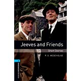 Oxford Bookworms Library: Oxford Bookworms. Stage 5: Jeeves and Friends - Short Stories Edition 08: 1800 Headwords